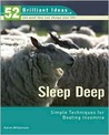 Sleep Deep (52 Brilliant Ideas): Simple Techniques for Beating Insomnia