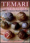Temari Adventures: Fun and Easy Japanese Thread and Quilt Balls