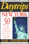 Daytrips New York: 50 One Day Adventures in New York City and Nearby New York State, Connecticut, New Jersey and Pennsylvania