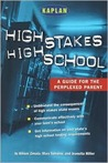 High Stakes High School: A Guide for the Perplexed Parent