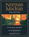 Norman MacLean Collection: River Runs Through It, Young Men, Big Blackfoot