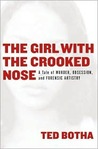 The Girl with the Crooked Nose: A Tale of Murder, Obsession, and Forensic Artistry