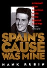 Spain's Cause was Mine: A Memoir of an American Medic in the Spanish Civil War