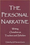 The Personal Narrative: Writing Ourselves As Teachers And Scholars