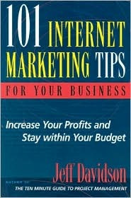 101 Internet Marketing Tips for Your Business by Jeff Davidson