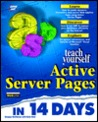 Teach Yourself Active Server Pages in 14 Days