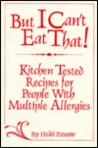 But I Can't Eat That: Kitchen Tested Recipes for People With Multiple Allergies