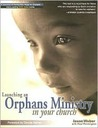 Launching an Orphans Ministry in Your Church [With DVD]