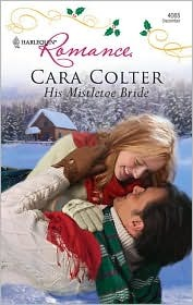 His Mistletoe Bride by Cara Colter