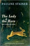The Lady & the Hare: New & Selected Poems