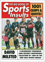 The Big Book of Sports Insults: 1001 Quips & Quotes