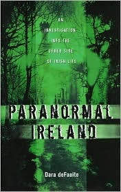 Paranormal Ireland an Investigation Into the Other Side of Irish Life