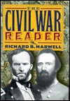 The Civil War Reader by Richard Barksdale Harwell