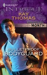 Bulletproof Bodyguard (Bodyguard of the Month #4) (Harlequin Intrigue #1197)
