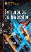 Communications and Broadcasting by Harry Henderson