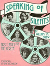 Speaking of Silents by William M. Drew