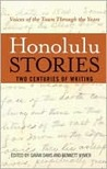 Honolulu Stories: Voices of the Town Through the Years: Two Centuries of Writing