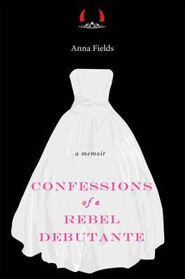 Confessions of a Rebel Debutante