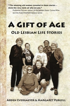 A Gift of Age:  Old Lesbian Life Stories