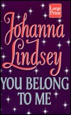 You Belong to Me by Johanna Lindsey