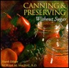 Canning & Preserving without Sugar, 4th by Norma Macrae