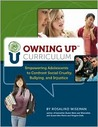 Owning Up Curriculum: Empowering Adolescents To Confront Social Cruelty, Bullying, And Injustice (Book And Cd Rom)