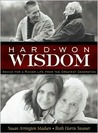 Hard-Won Wisdom: Advice for a Richer Life from the Greatest Generation
