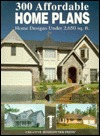 300 Affordable Home Plans by Creative Homeowner