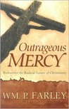 Outrageous Mercy: Rediscover the Radical Nature of Christianity