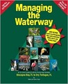 Managing the Waterway: Biscayne Bay to Dry Tortugas, FL: An Enriched Cruising Guide for Florida Keys Travelers
