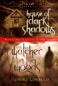 House of Dark Shadows/Watcher in the Woods by Robert Liparulo