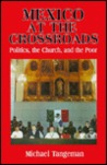 Mexico at the Crossroads: Politics, the Church, and the Poor