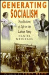 Generating Socialism: Recollections of Life in the Labour Party