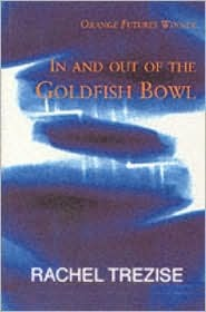 In and Out of the Goldfish Bowl by Rachel Trezise