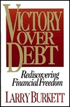Victory Over Debt by Larry Burkett
