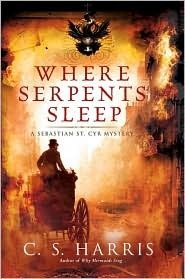 Where Serpents Sleep by C.S. Harris