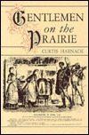Gentlemen on the Prairie by Curtis Harnack