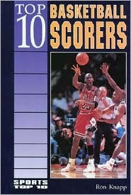 Top 10 Basketball Scorers by Ron Knapp