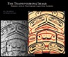 The Transforming Image: Painted Arts of Northwest Coast First Nations