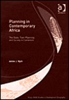 Planning in Contemporary Africa: The State, Town Planning, and Society in Cameroon