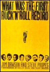 What Was the First Rock 'n' Roll Record? by Jim Dawson