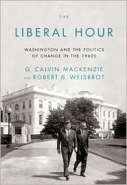 The Liberal Hour by G. Calvin Mackenzie