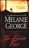 To Die For by Melanie George