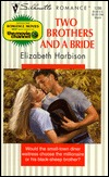 Two Brothers and a Bride by Elizabeth M. Harbison
