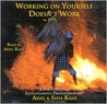 Working on Yourself Doesn't Work: A Book on CD about Instantaneous Transformation