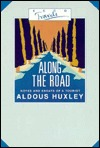 Along the Road by Aldous Huxley