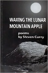 Waxing The Lunar Mountain Apple (Poetry Series)