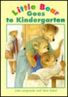 Ltle Bear Goes to Kindergarten