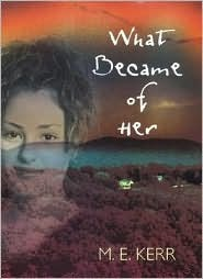 What Became of Her by M.E. Kerr