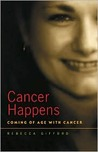Cancer Happens: Coming of Age with Cancer